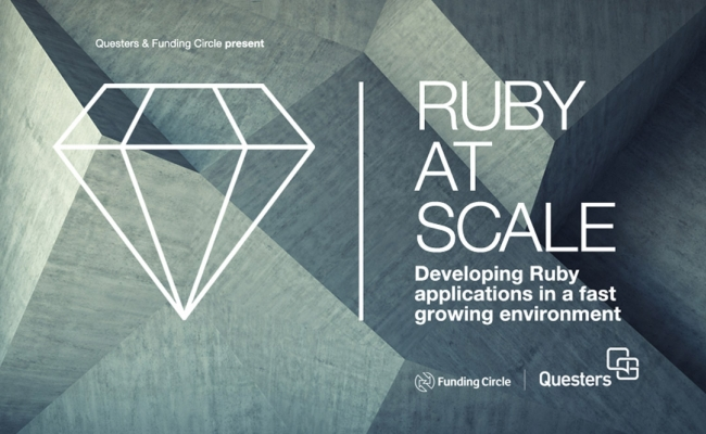 Ruby At Scale – Developing Ruby Applications In A Fast Growing Environment - Questers